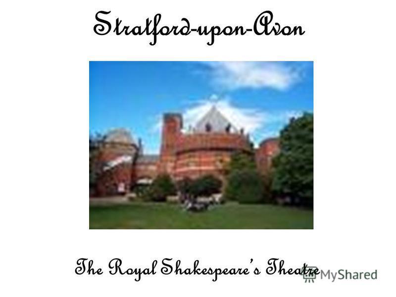 The Royal Shakespeares Theatre Stratford-upon-Avon