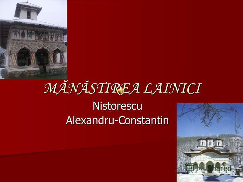 MĂNĂSTIREA LAINICI Nistorescu Alexandru-Constantin
