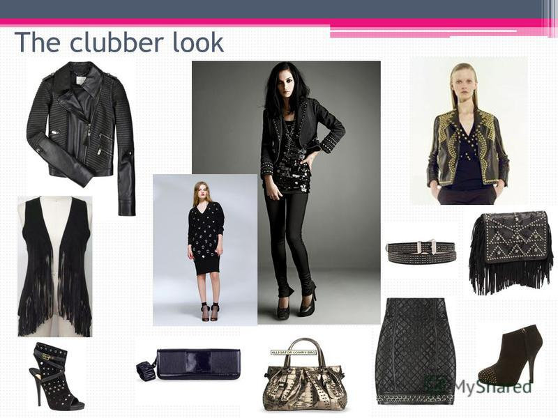 The clubber look