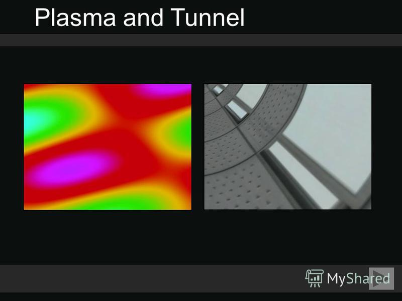 Plasma and Tunnel