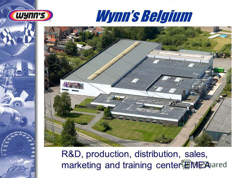 R&D, production, distribution, sales, marketing and training center EMEA Wynns Belgium