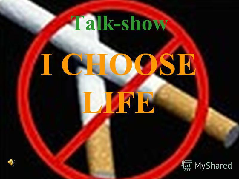 Talk-show I CHOOSE LIFE