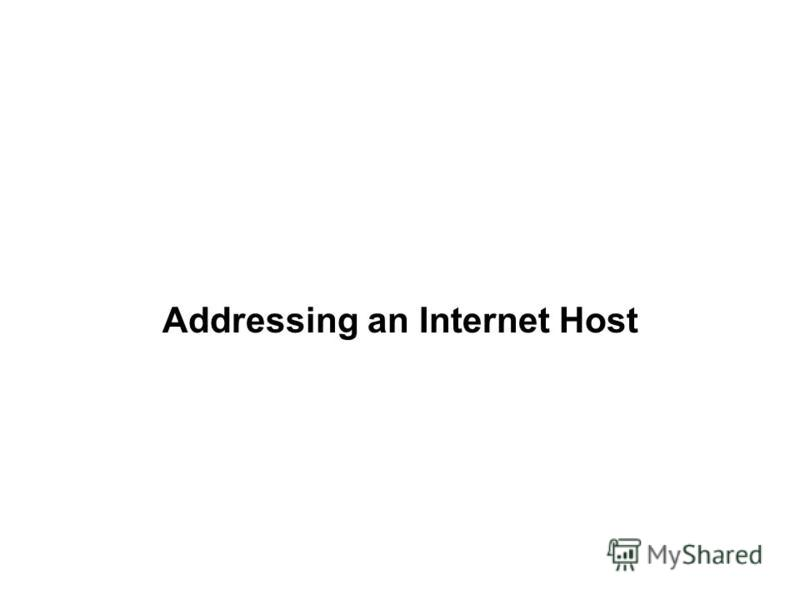 Addressing an Internet Host