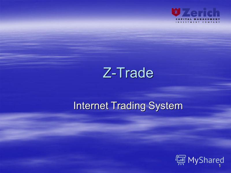 1 Z-Trade Internet Trading System