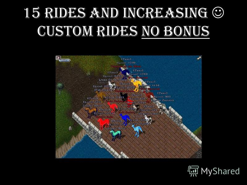 15 Rides and Increasing Custom Rides No bonus