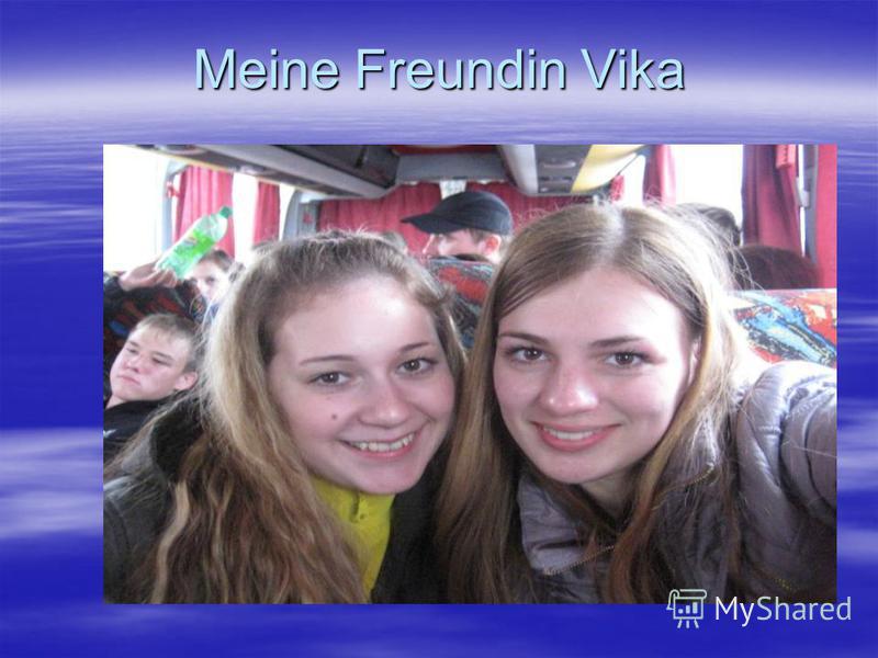 Meine Freundin Vika