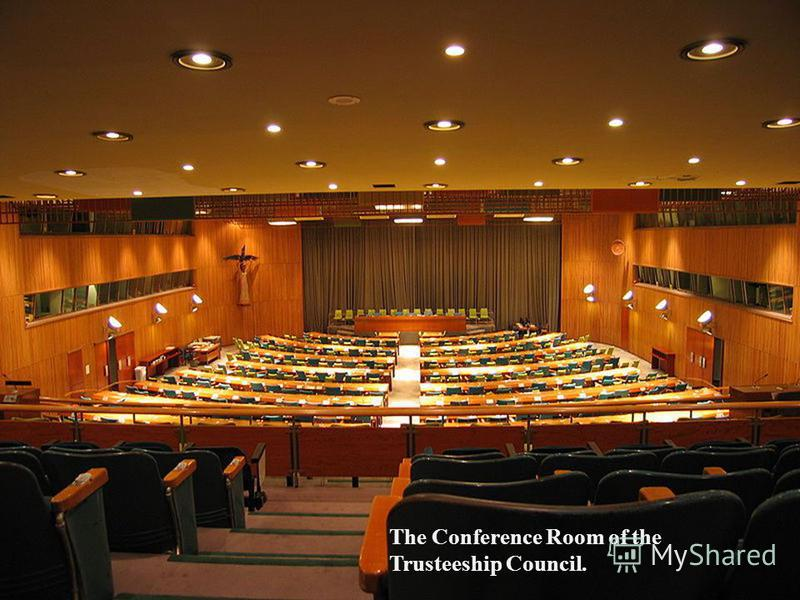 The Conference Room of the Trusteeship Council.