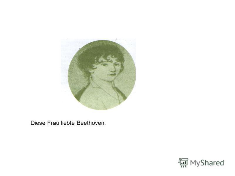 Diese Frau liebte Beethoven.
