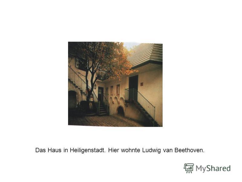 Das Haus in Heiligenstadt. Hier wohnte Ludwig van Beethoven.