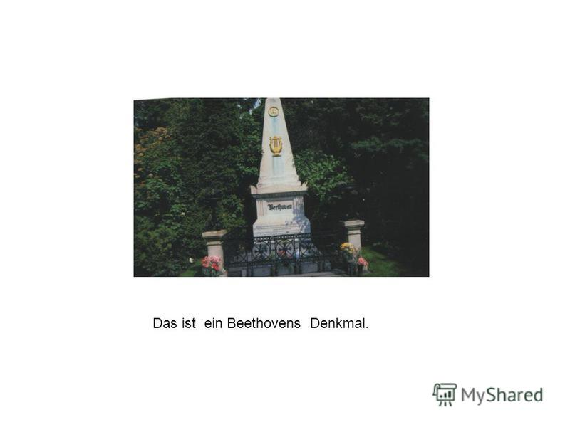 Das ist ein Beethovens Denkmal.