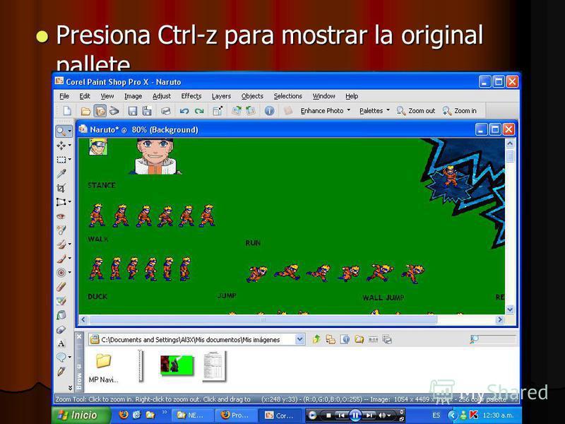 Presiona Ctrl-z para mostrar la original pallete Presiona Ctrl-z para mostrar la original pallete
