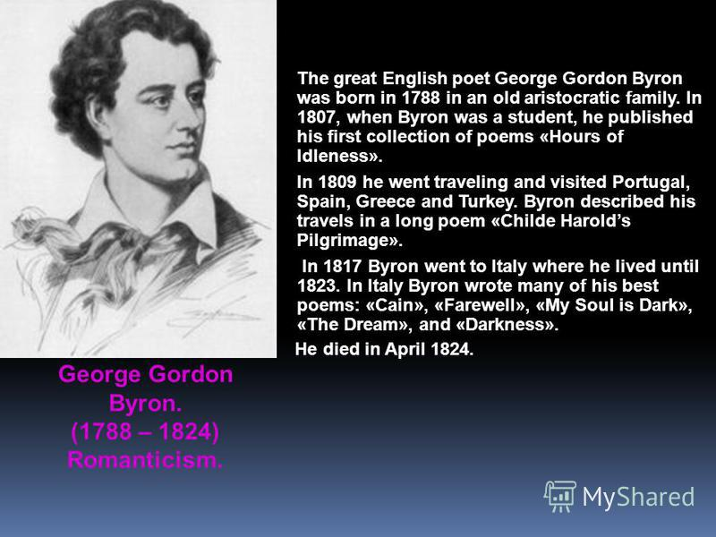 an analysis of george gordon byron a natural born poet I am lord byron, born as george gordon byron, on january 22nd i never actually considered myself as just a poet and natural situations.
