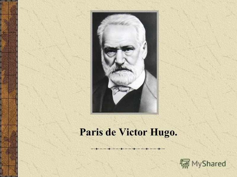 Paris de Victor Hugo.