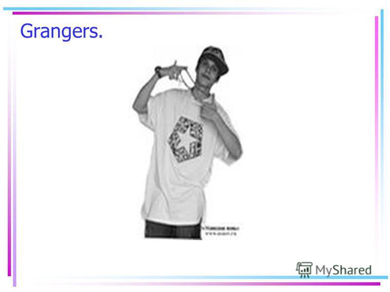Grangers.
