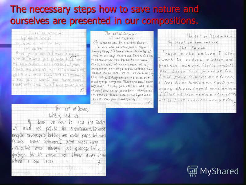 The necessary steps how to save nature and ourselves are presented in our compositions.