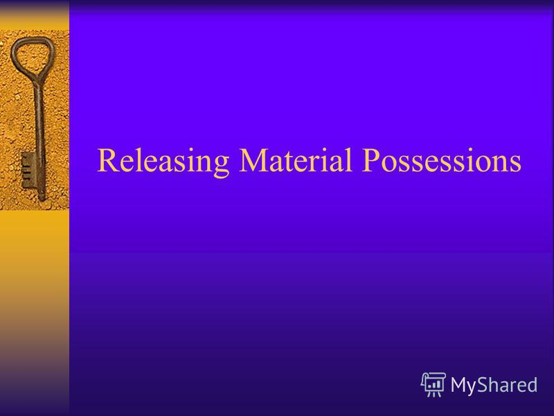 Releasing Material Possessions