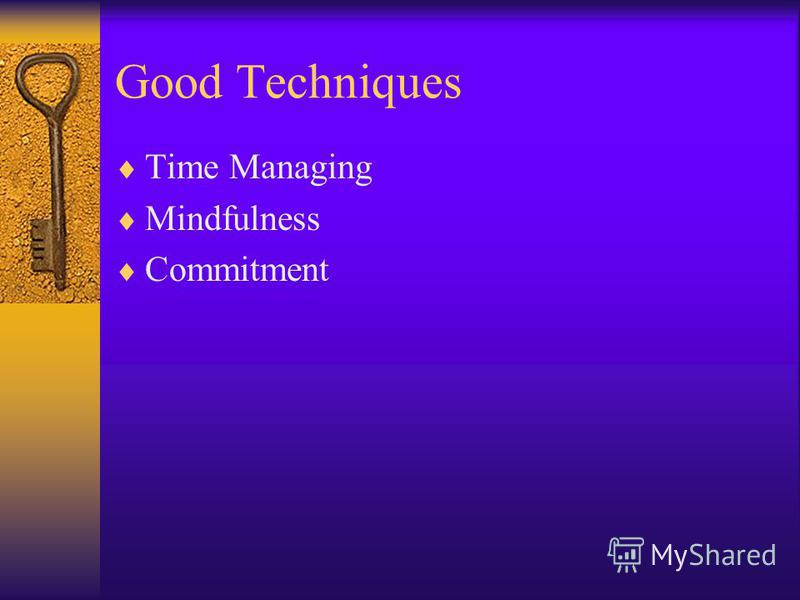 Good Techniques Time Managing Mindfulness Commitment