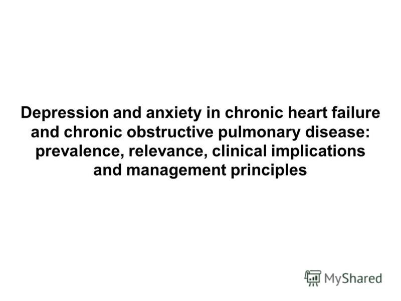 Depression and anxiety in chronic heart failure and chronic obstructive pulmonary disease: prevalence, relevance, clinical implications and management principles