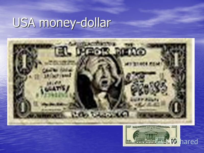 USA money-dollar PKM by the inhabitant is 47.025 $,it is the 6. country. PKM by the inhabitant is 47.025 $,it is the 6. country.