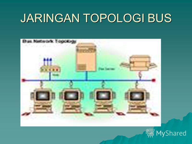 JARINGAN TOPOLOGI BUS