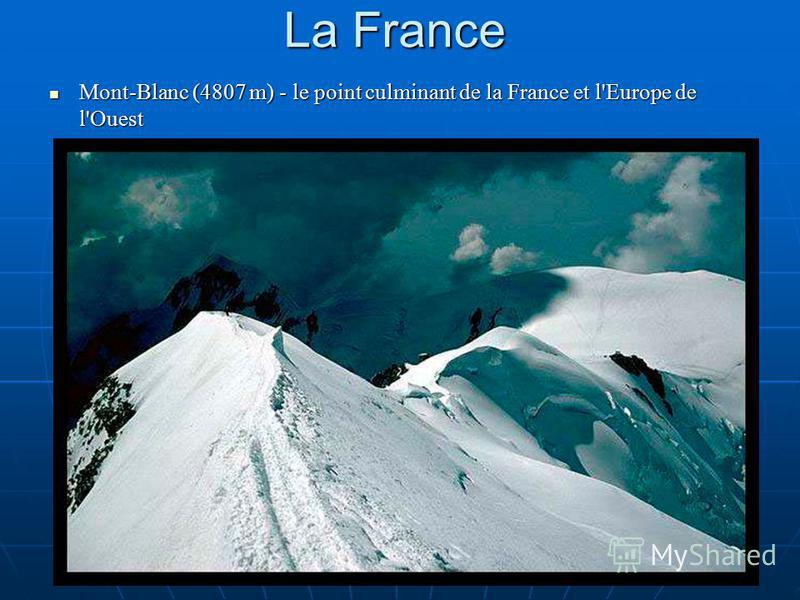 La France Mont-Blanc (4807 m) - le point culminant de la France et l'Europe de l'Ouest Mont-Blanc (4807 m) - le point culminant de la France et l'Europe de l'Ouest
