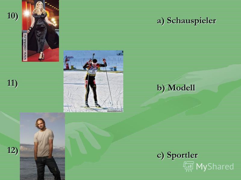 10)11)12) a) Schauspieler b) Modell c) Sportler