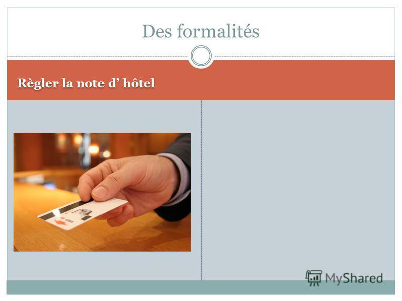Règler la note d hôtel Des formalités