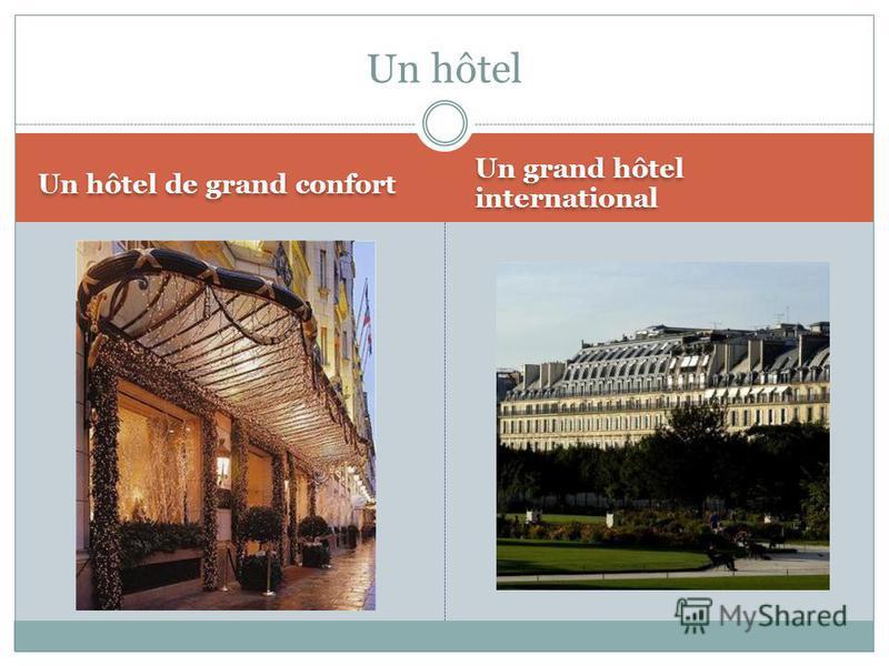 Un hôtel de grand confort Un grand hôtel international Un hôtel