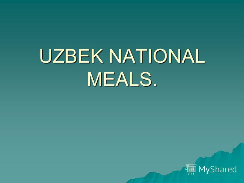 UZBEK NATIONAL MEALS.