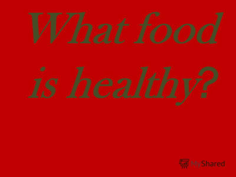 What food is healthy ?