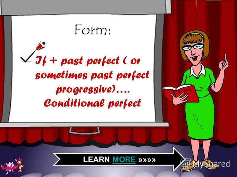Grammar Study: Thrird Conditional LEARN MORE »»»»MORE LEARN MORE »»»»MORE