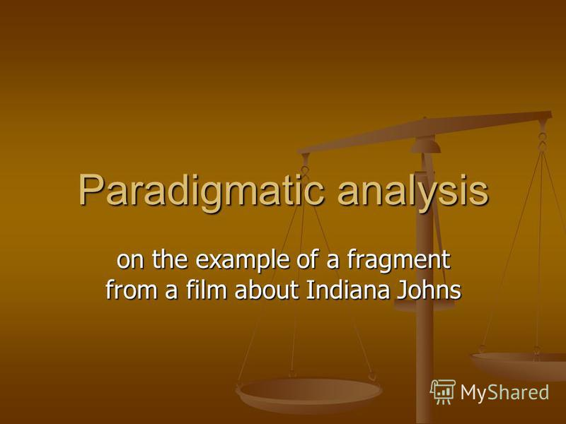 Paradigmatic analysis on the example of a fragment from a film about Indiana Johns