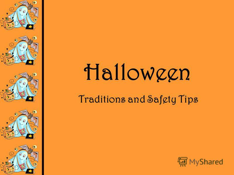 Halloween Traditions and Safety Tips