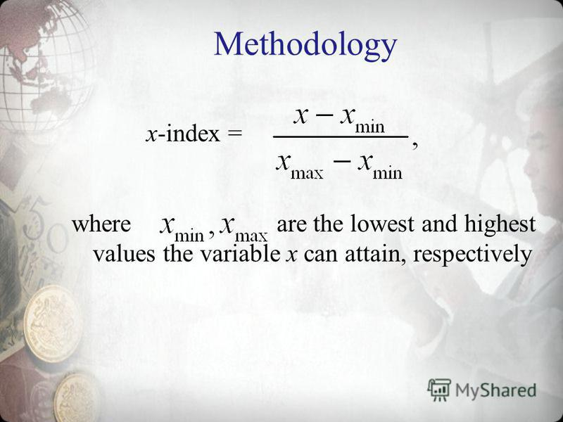 Methodology x-index = where are the lowest and highest values the variable x can attain, respectively