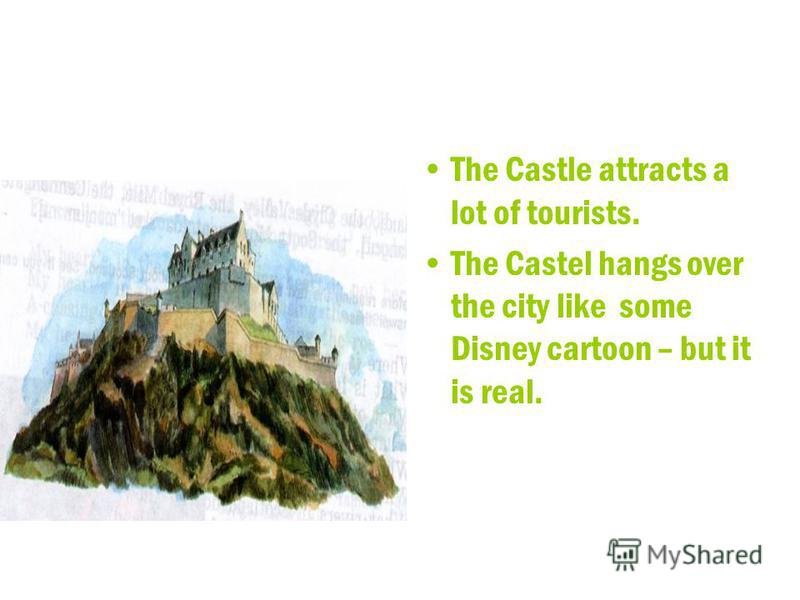 The Castle attracts a lot of tourists. The Castel hangs over the city like some Disney cartoon – but it is real.