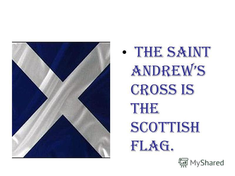 The Saint Andrews cross is the Scottish flag.