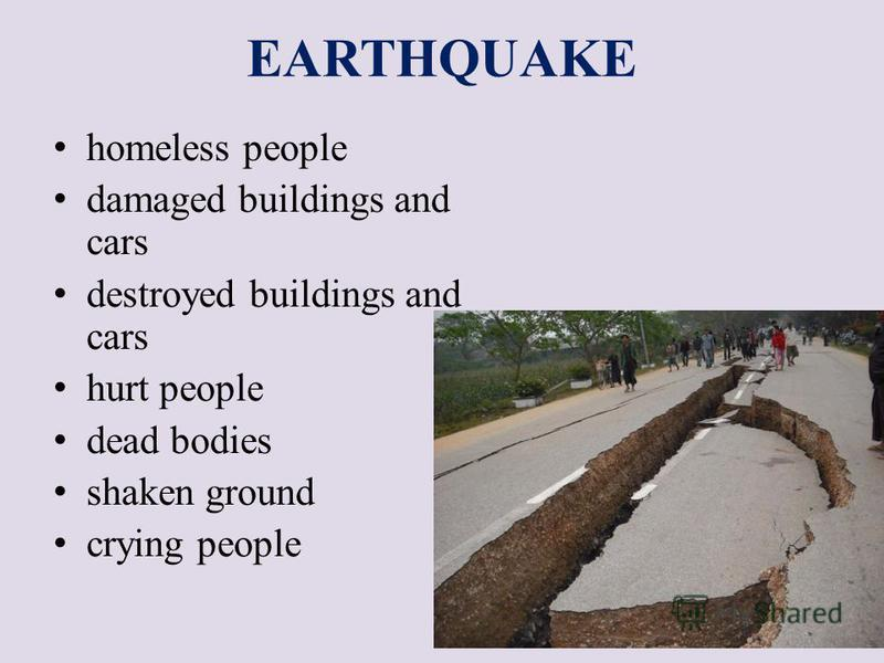 EARTHQUAKE homeless people damaged buildings and cars destroyed buildings and cars hurt people dead bodies shaken ground crying people