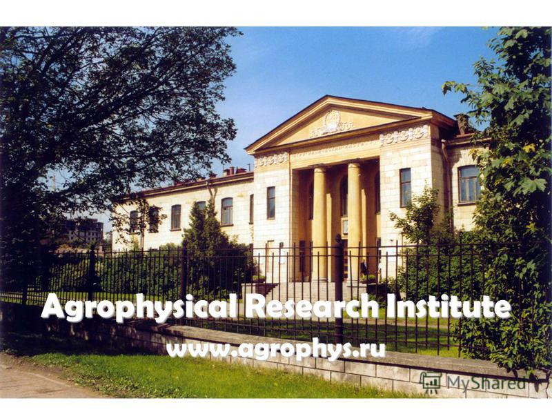 Agrophysical Research Institute www.agrophys.ru