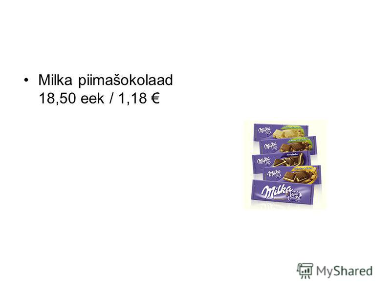 Milka piimašokolaad 18,50 eek / 1,18