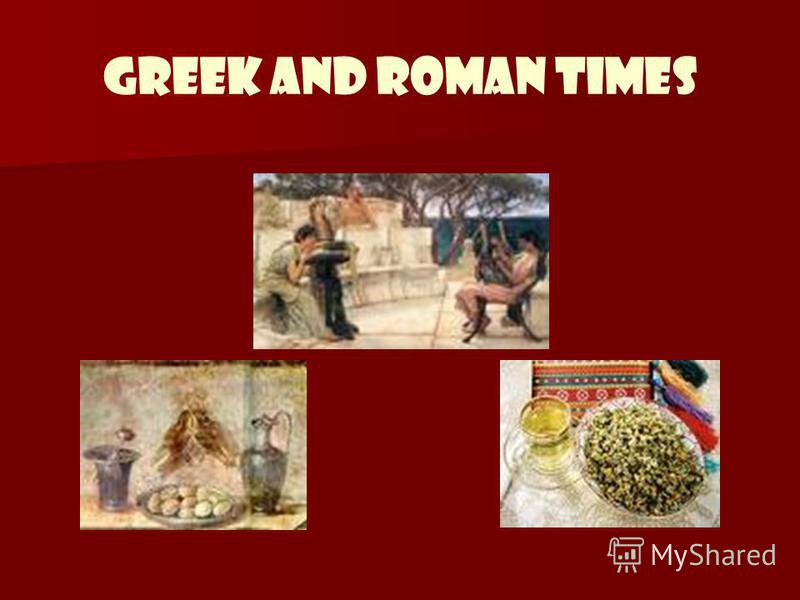 Greek and Roman Times