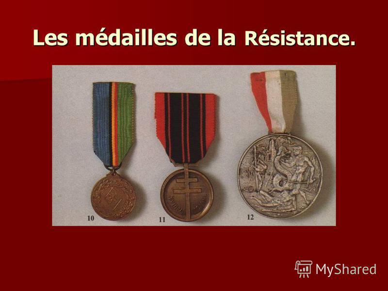 Les médailles de la Résistance.