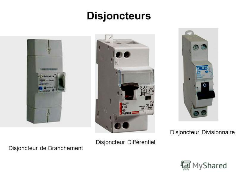 Disjoncteurs Disjoncteur de Branchement Disjoncteur Divisionnaire Disjoncteur Différentiel