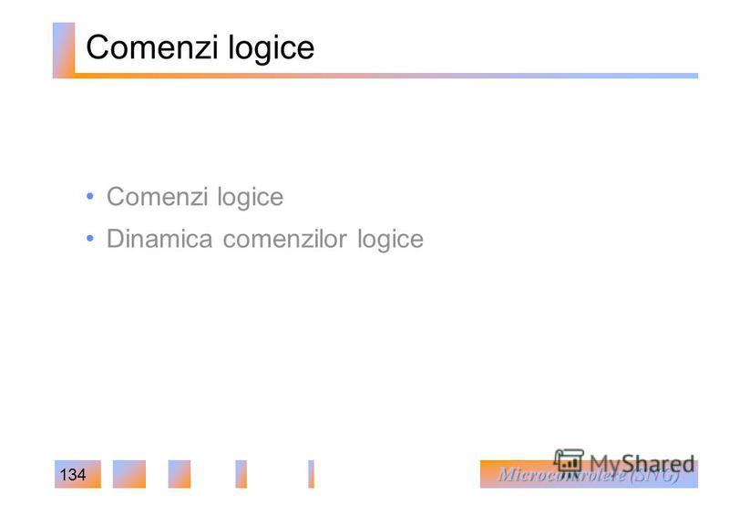 134 Comenzi logice Dinamica comenzilor logice