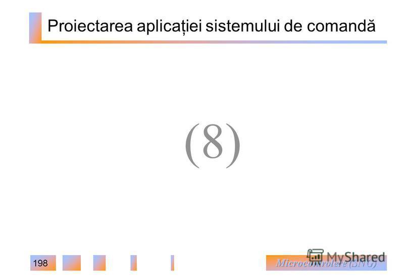 198 Proiectarea aplicaţiei sistemului de comandă (8)(8)
