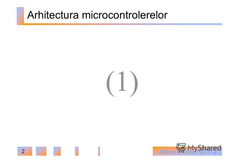2 Arhitectura microcontrolerelor (1)