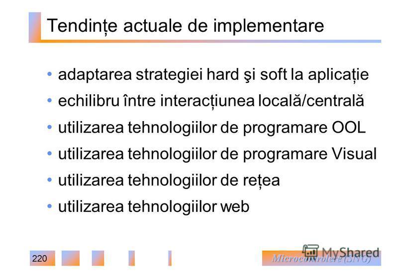 220 adaptarea strategiei hard şi soft la aplicaţie echilibru între interacţiunea locală/centrală utilizarea tehnologiilor de programare OOL utilizarea tehnologiilor de programare Visual utilizarea tehnologiilor de reţea utilizarea tehnologiilor web T