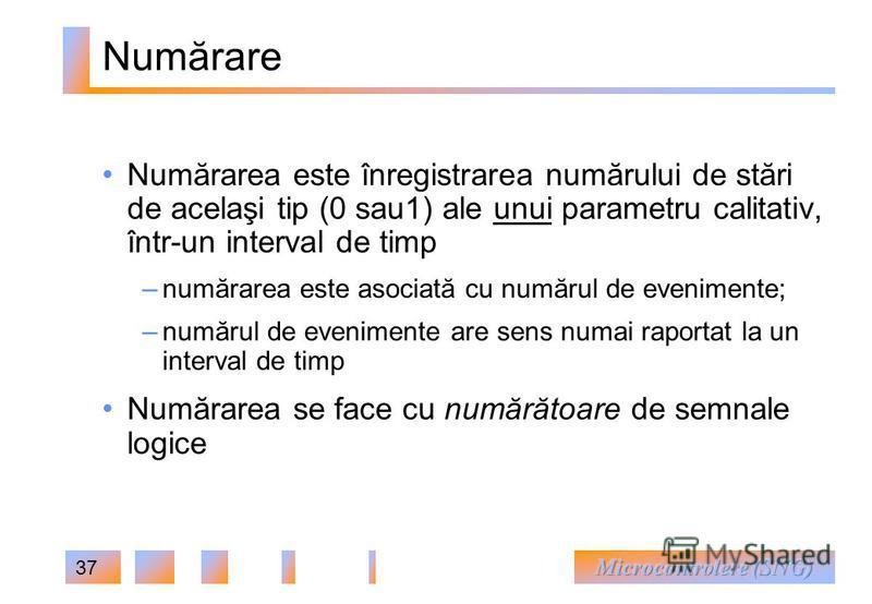 37 Numărare Numărarea este înregistrarea numărului de stări de acelaşi tip (0 sau1) ale unui parametru calitativ, într-un interval de timp – numărarea este asociată cu numărul de evenimente; – numărul de evenimente are sens numai raportat la un inter