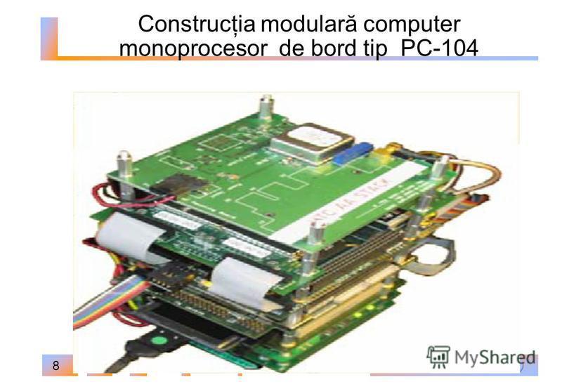 8 Construcţia modulară computer monoprocesor de bord tip РС-104