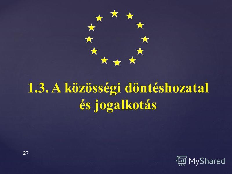 { 1.2. Az Európai Unió intézményei Egyéb intézmények Gazdasági és Szociális Bizottság Gazdasági és Szociális Bizottság Régiók Bizottsága Régiók Bizottsága Európai Beruházási Bank Európai Beruházási Bank Központi Bankok Európai Rendszere és az Európai