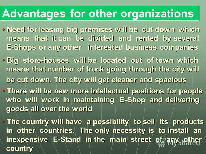 Advantages for other organizations Advantages for other organizations Need for leasing big premises will be cut down which Need for leasing big premises will be cut down which means that it can be divided and rented by several means that it can be di